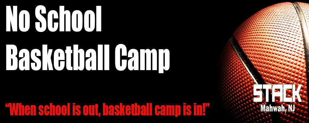 STACK No School Basketball Camp